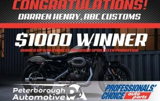 """Congratulations to Darren Henry of ABC Customs, a customer of Peterborough Automotive, who won $1,000 as a runner-up in this year's Professionals' Choice Auto Parts """"Win a Harley Sportster"""" promootion."""
